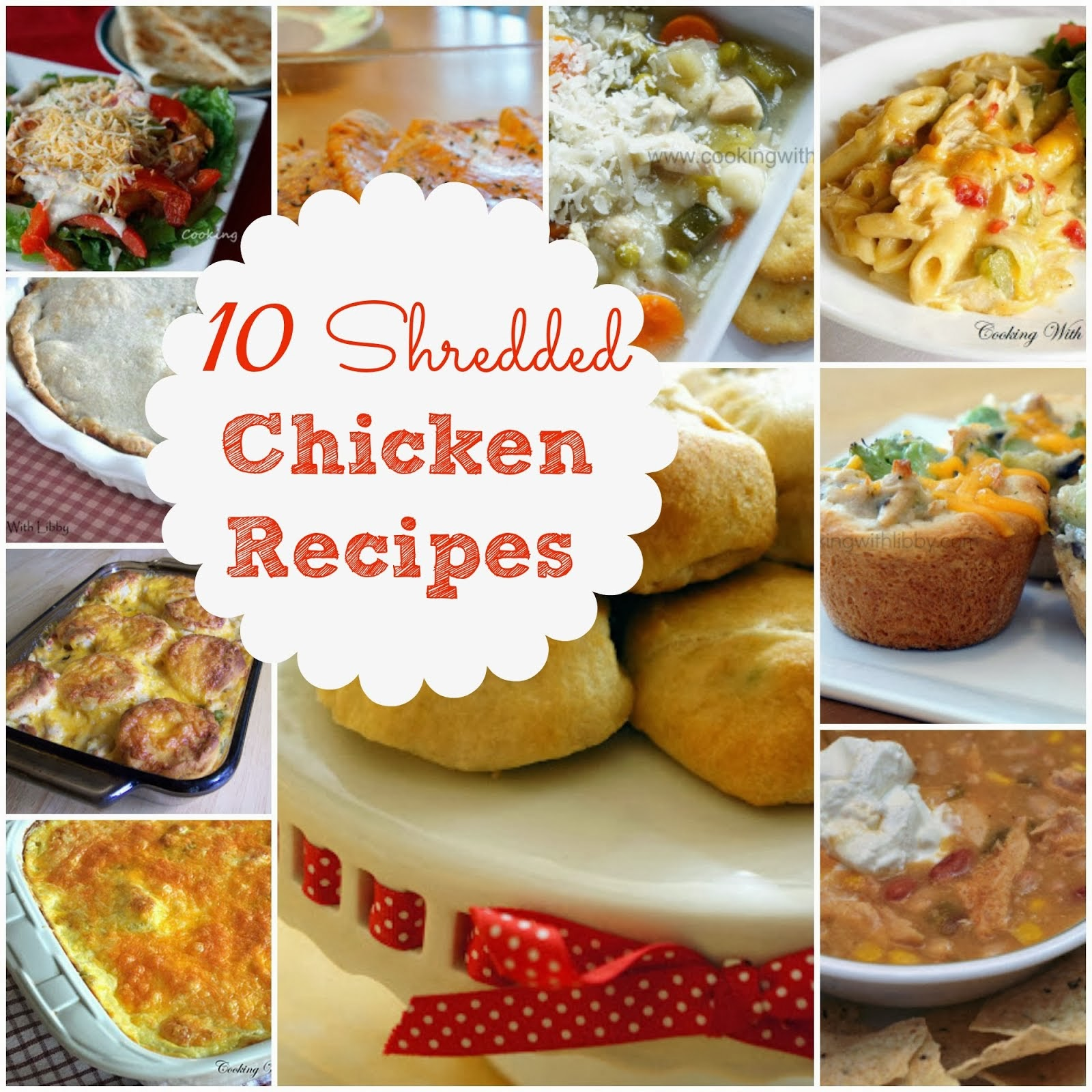 10 Recipes Using Shredded Chicken