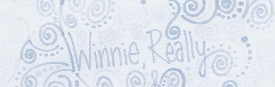 winnie, really.