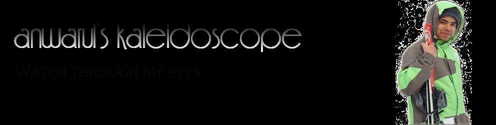 Anwarul's kaleidoscope