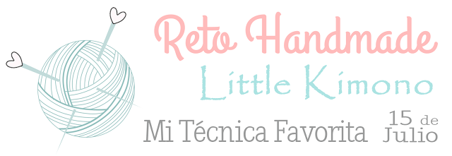 Reto Handmade Little Kimono: Mi técnica favorita 15 de Julio.