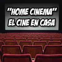 Home Cinema - Cine en casa