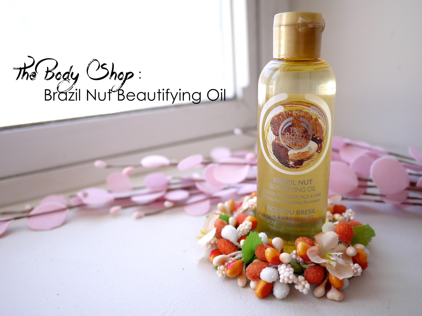 The Body Shop Brazil Nut Beautifying Oil review