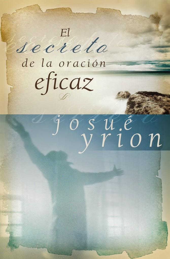 Josué Yrion-El Secreto De La Oración Eficaz-