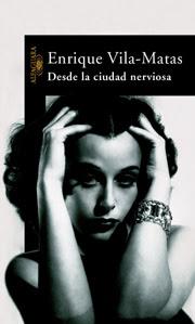 """""""Desde la ciudad nerviosa"""" - Enrique Vilas-Matas."""