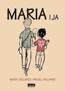 Maria Gallardo, Miguel Gallardo. Maria i ja.
