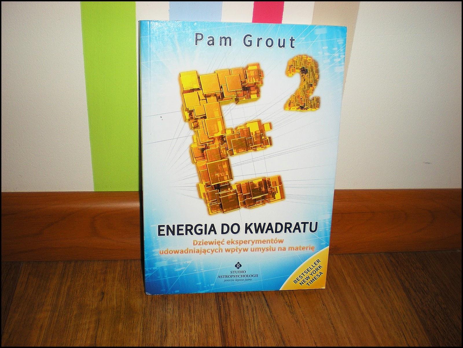 Energia do kwadratu | Pam Grout | Studio Astropsychologii