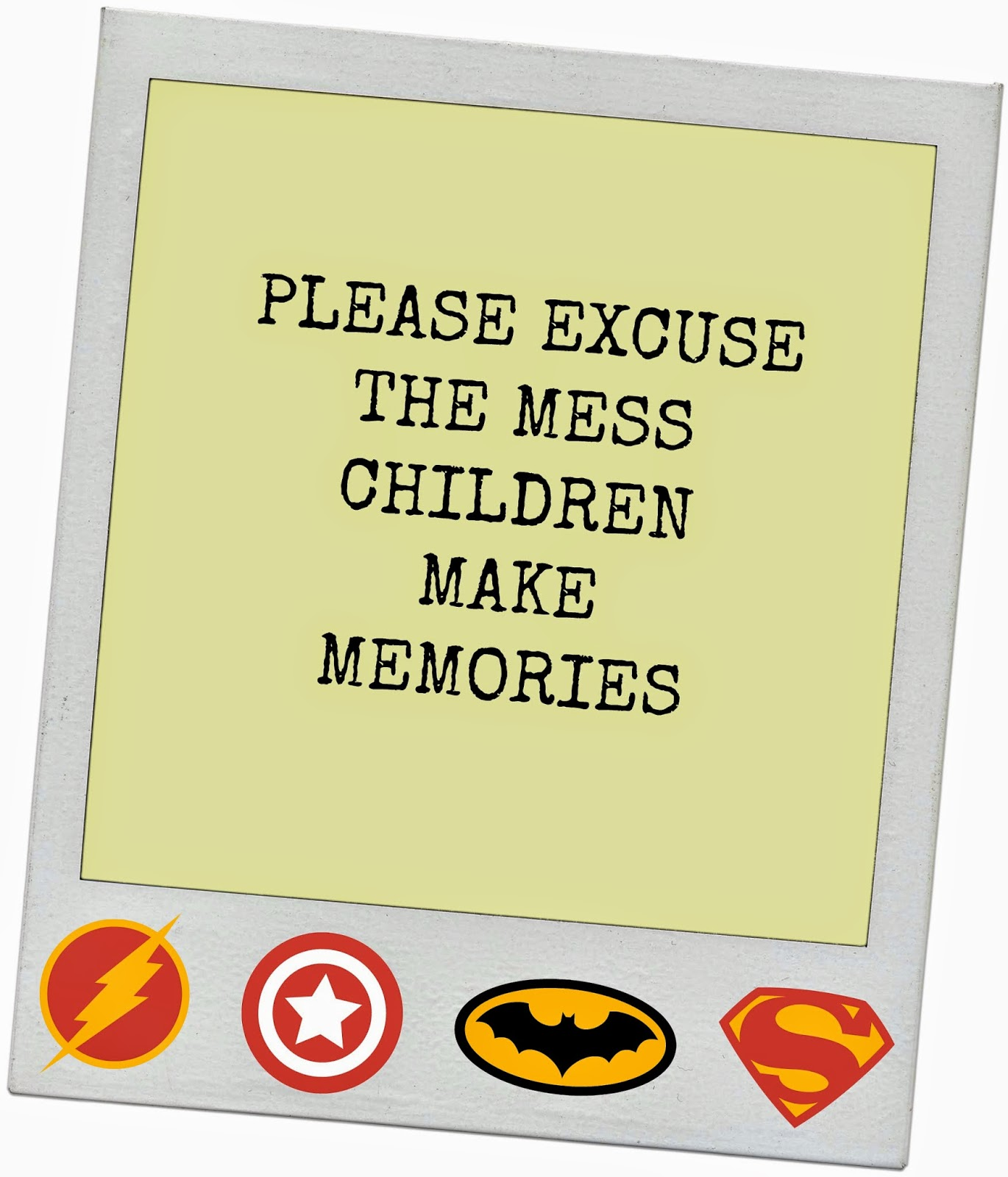 please excuse the mess printables4