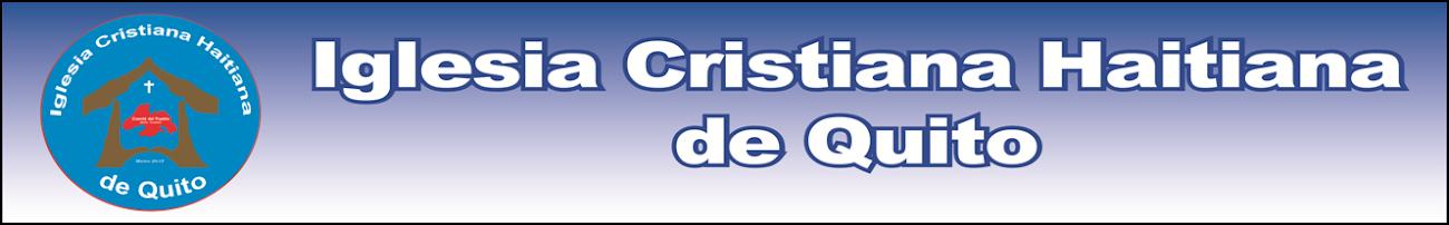 IGLESIA CRISTIANA HAITIANA DE QUITO