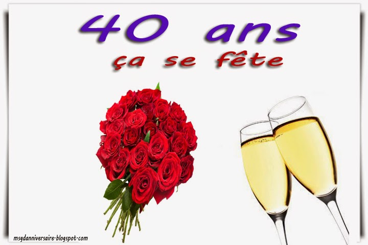 Idee Texte Anniversaire 40 Ans Homme