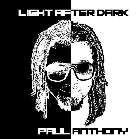 "Paul Anthony ""Light After Dark"