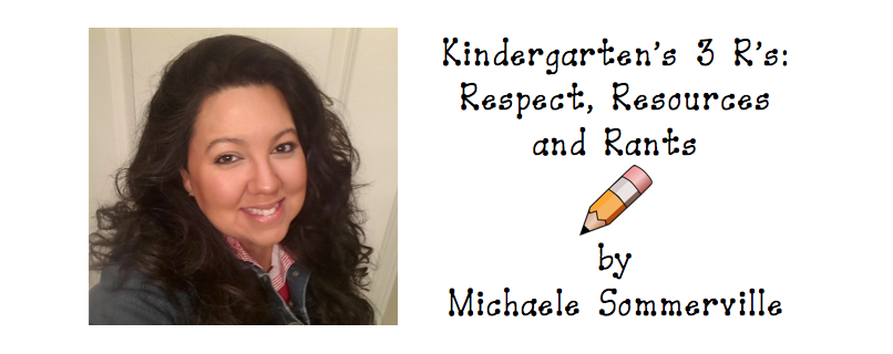 Kindergarten&#39;s 3 R&#39;s: Respect, Resources and Rants