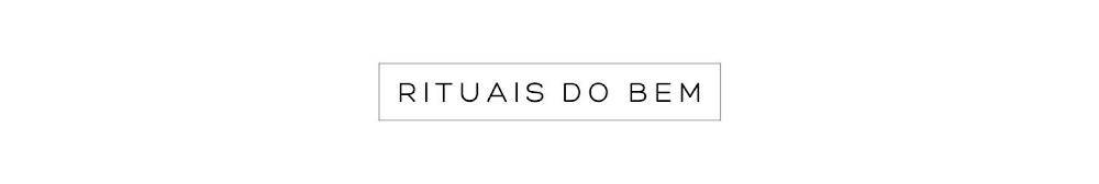 RITUAIS DO BEM