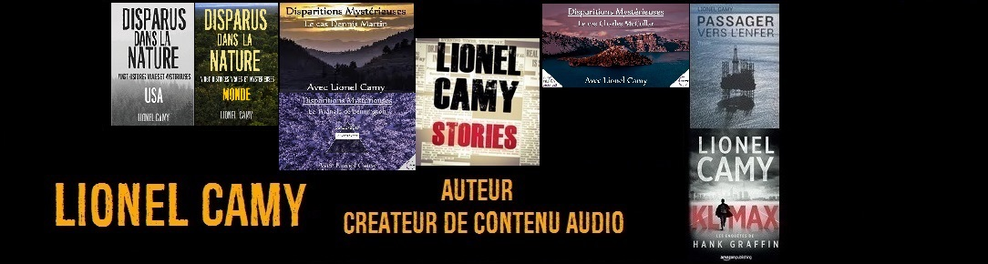 Lionel Camy - Auteur spécialiste en disparitions - Podcast Lionel Camy Stories