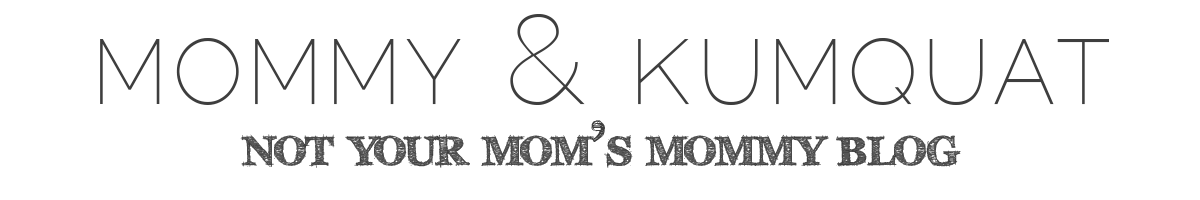 mommy & kumquat | life & style of a single momma in utah