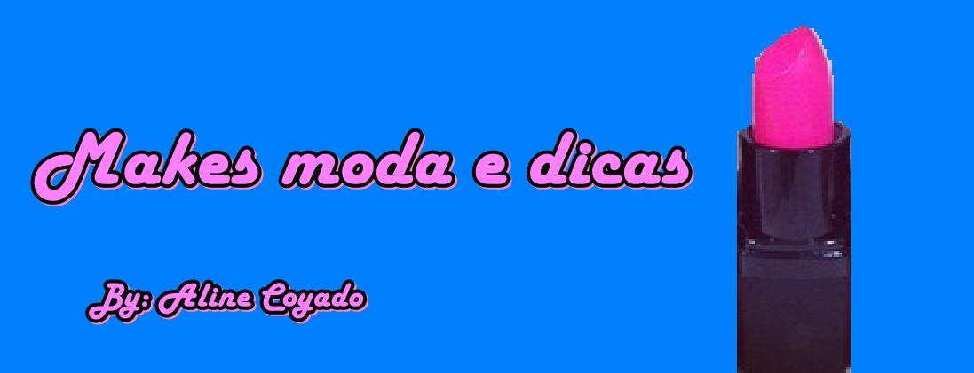 Makes, Moda e Dicas