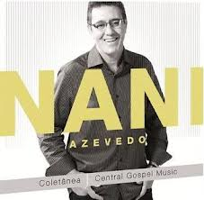 CD Nani Azevedo – Coletânea Central Gospel Music (2012)