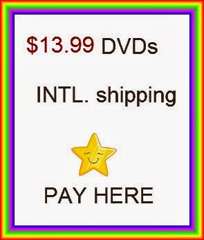 PAY here (CLICK photo) for $13.99 DVDs (International)