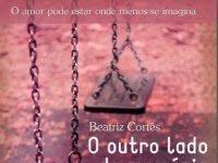 """Resenha """"O outro lado da memória - O amor pode estar onde menos se imagina"""" - Beatriz Cortêz"""
