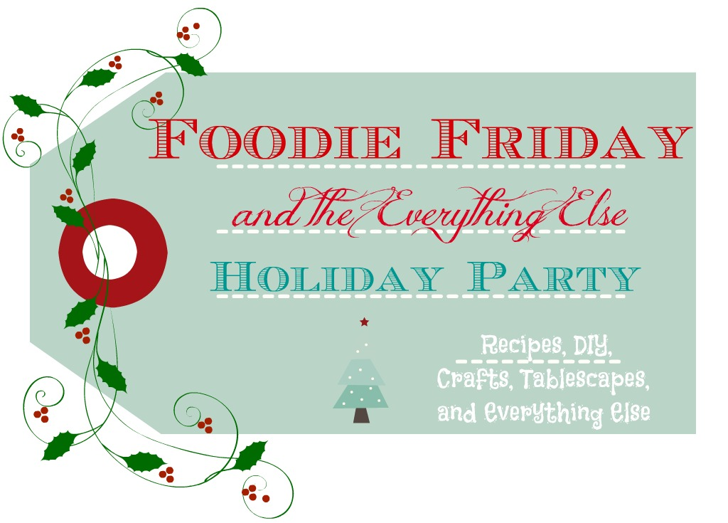 Foodie Friday & Everything Else