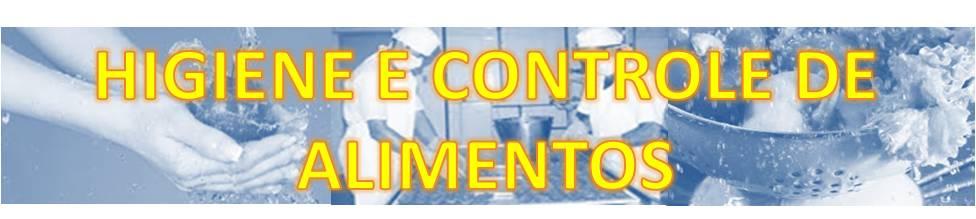 HIGIENE E CONTROLE DE ALIMENTOS
