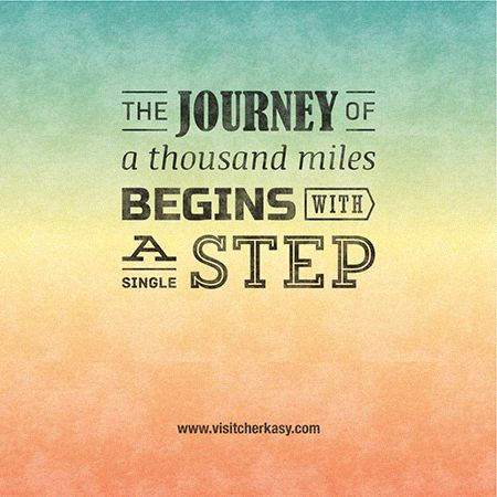 journey of thousand miles begins single step, inspirational, quote, travel quote