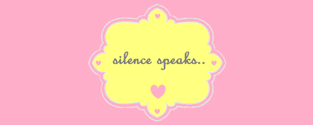 silence speaks...
