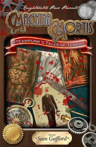 Machina Mortis: Steampunk'd Tales of Terror (Kindle version)