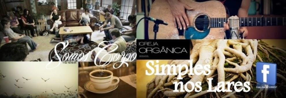 Igreja Orgânica, Simples nos Lares