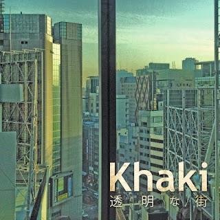 Khaki - 透明な街