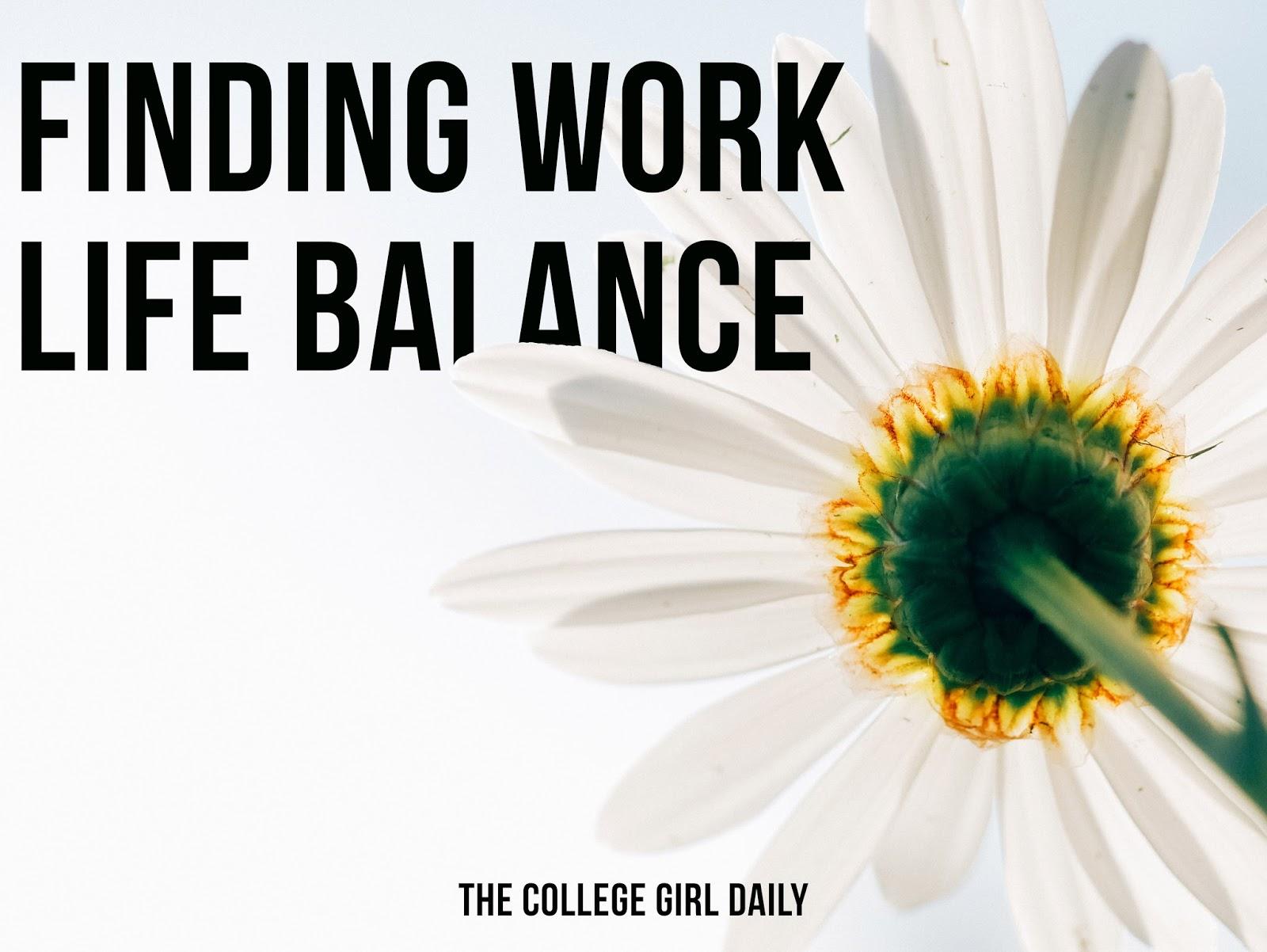 college, work, life, balance, work life balance,