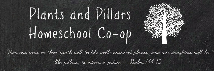 Plants and Pillars Homeschool Co-op