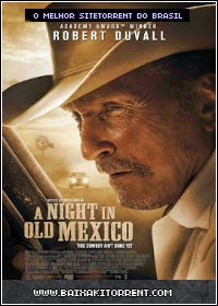Baixar Filme A Night in Old Mexico Legendado Torrent (2014)