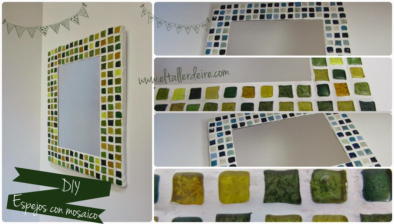 C mo hacer un espejo con mosaico el taller de ire for Mosaicos para espejos