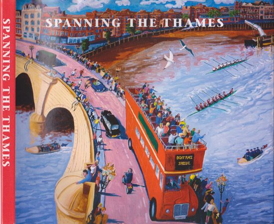 Spanning the Thames: The River and Surrounding from the Barrier to Teddington Lock