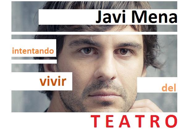 Javi Mena. Intentando vivir del Teatro.