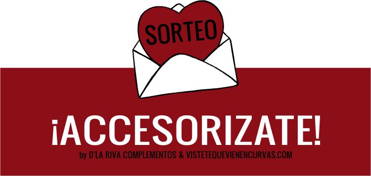 Accesorízate con D'la Riva Complementos - SORTEO