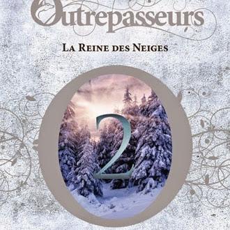 Les Outrepasseurs, tome 2 : La Reine des Neiges de Cindy Van Wilder