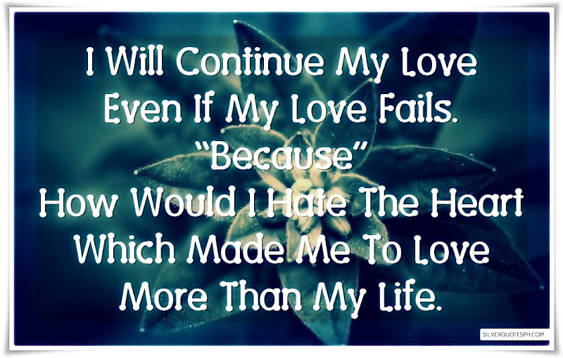 I Will Continue My Love Even If My Love Fails, Picture Quotes, Love Quotes, Sad Quotes, Sweet Quotes, Birthday Quotes, Friendship Quotes, Inspirational Quotes, Tagalog Quotes