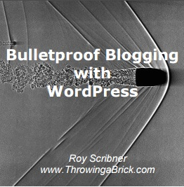 Bulletproof Blogging with WordPress