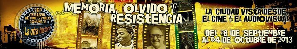 4°  FESTIVAL DE CINE Y VIDEO COMUNA 13, LA OTRA HISTORIA 2013-MEDELLIN