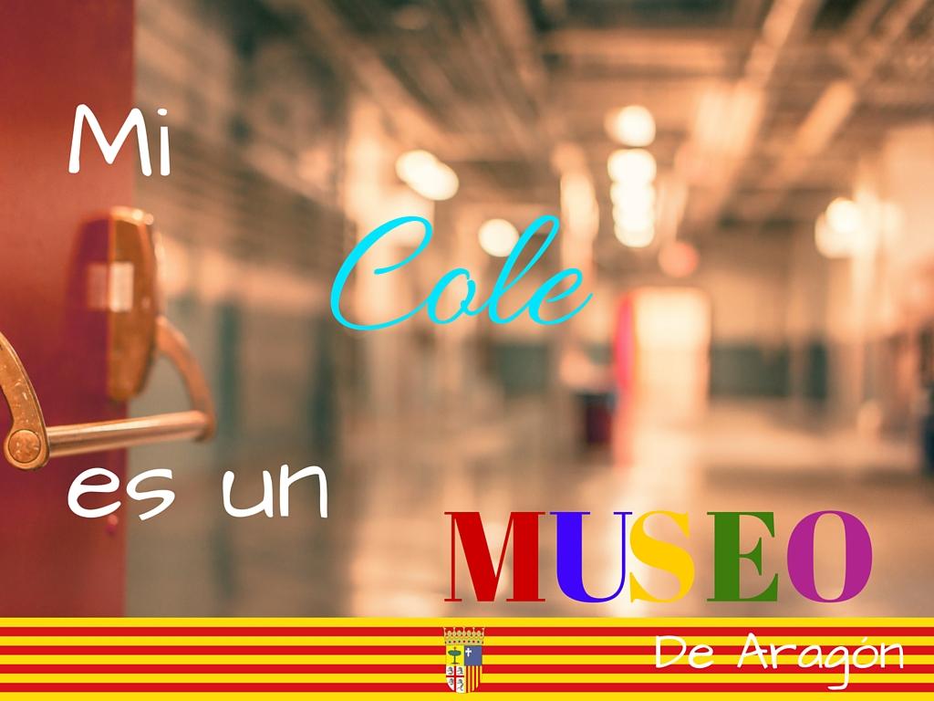 """VISITA EL PROYECTO """"MI COLE ES UN MUSEO DE ARAGÓN"""""""
