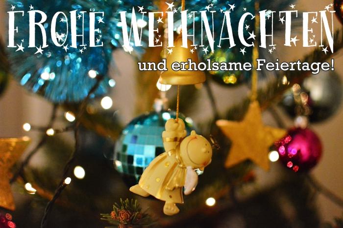 Frohe Weihnachten und erholsame Feiertage