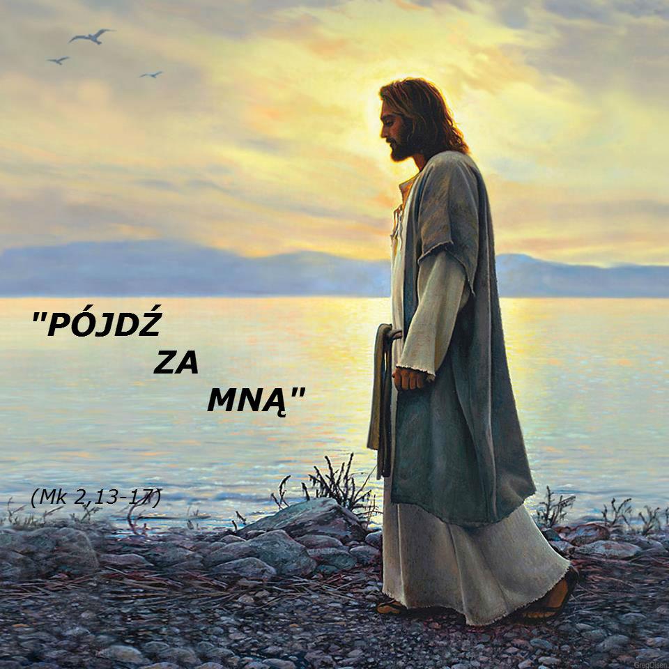 Obraz znaleziony dla: iść za jezusem