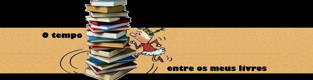 O tempo entre os meus livros