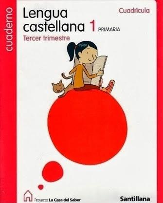 Cuaderno de Lengua.TERCER TRIMESTRE Editorial Santillana. 1º de Primaria.