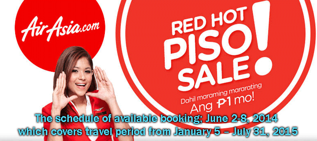 Piso Fare Promo for AirAsia the schedule of available booking; June 2-8, 2014 which covers travel period from January 5 – July 31, 2015