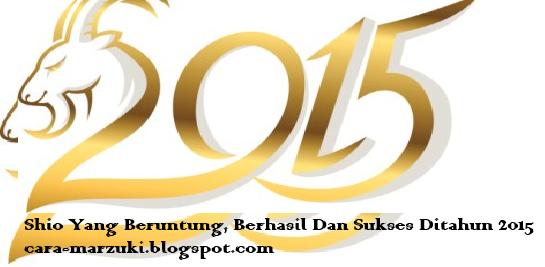 Shio Yang Beruntung, Berhasil Dan Sukses Ditahun 2015