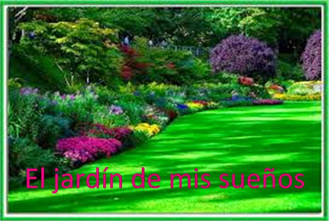 Tu amanecer mi anochecer domingo 17 de marzo del 2013 for El jardin de mis suenos
