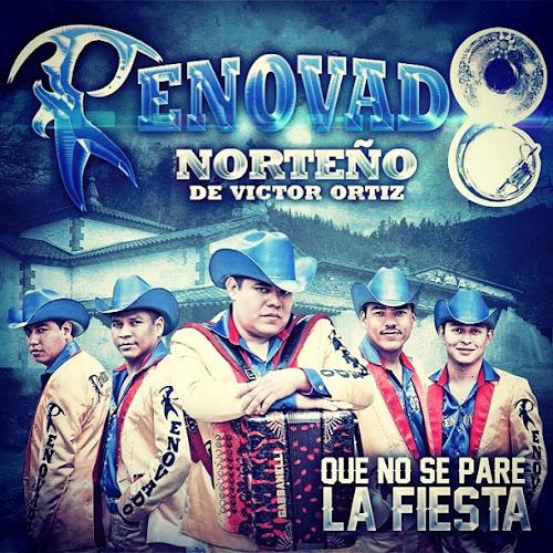 Renovado Norteño - Que No Pare La Fiesta (Disco / Album 2012)