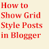 How to Change Blogger Posts List to Grid View